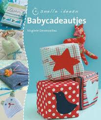 Boeken | Naaien | Serie: Snelle ideeën Babycadeautjes