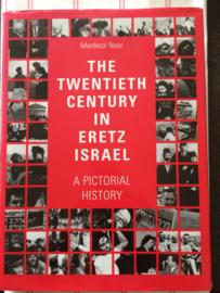 The Twentieth Century in Eretz Israel: A Pictorial History   1998   Israël
