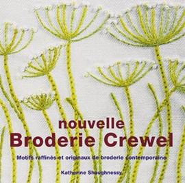 Boeken | Borduren | Crewel | Nouvelle Broderie Crewel : Motifs raffinés et originaux de broderie contemporaine by Katherine Shaughnessy, Anne Yven (Translator)
