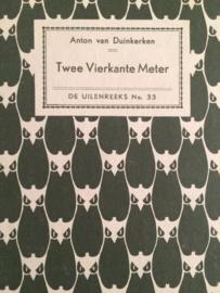 1934 | De Uilenreeks nr. 33 | Twee Vierkante Meter | Anton van Duinkerken (1934-1947)