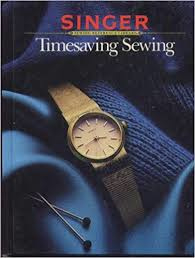 Singer: Sewing Reference Library Timesaving Sewing | 1987