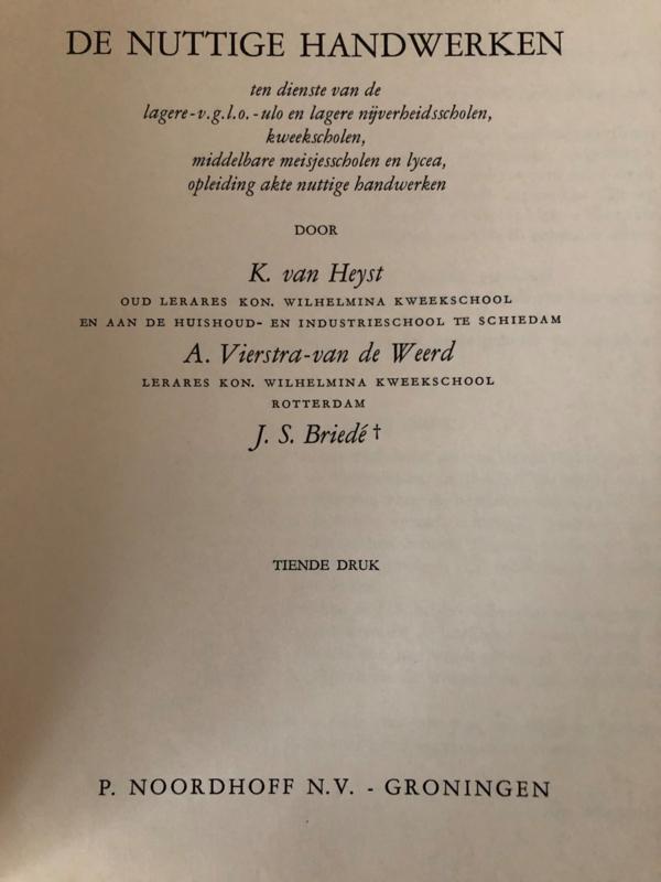VERKOCHT   1965   De nuttige handwerken K. van Heijst e.a. (10de druk)