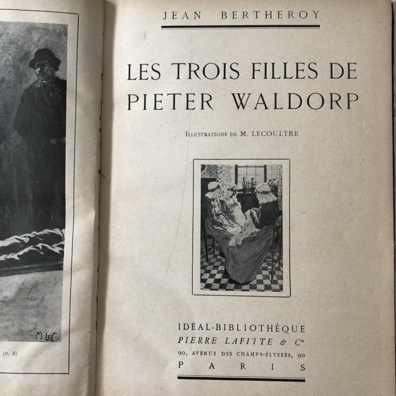 1912 | Les Trois Filles de Pieter Waldorp - Collection Illustrée Pierre Lafitte & Cie - Jean Bertheroy