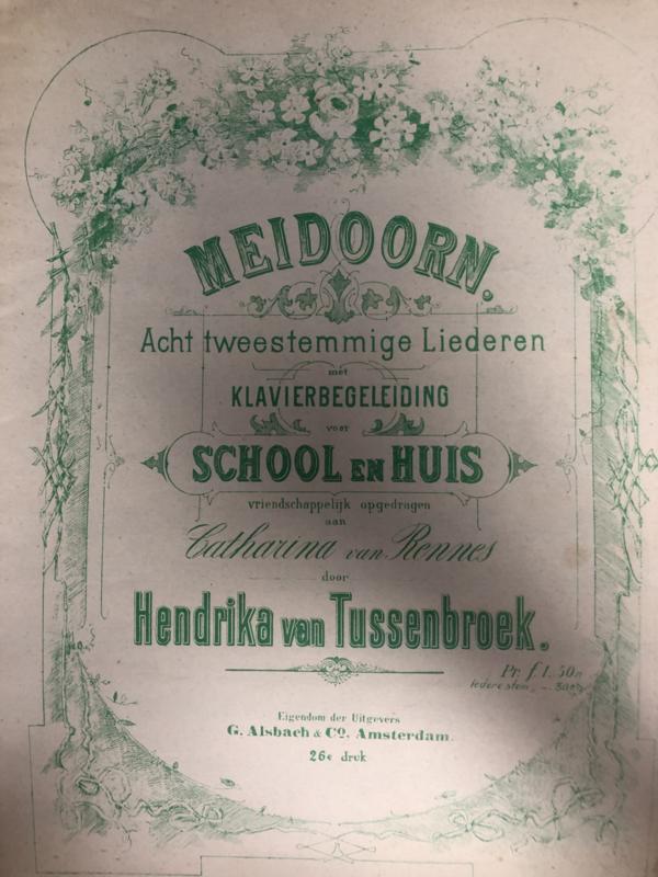 1911   Meidoorn, acht tweestemmige liederen met klavierbegeleiding (met J.N. van Hall) door Hendrika van Tussenbroek - Utrecht, J.A.H. Wagenaar