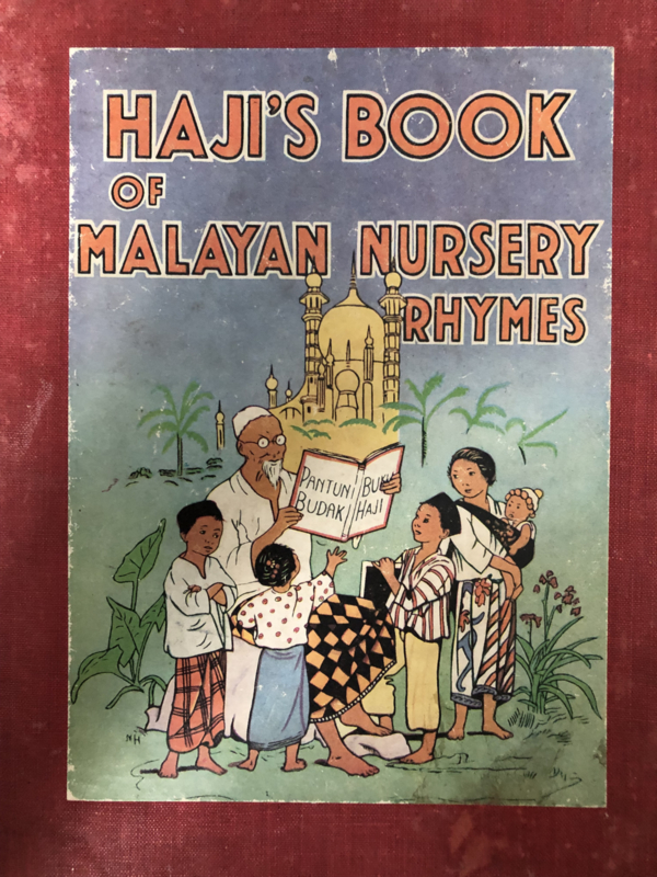 Haji's book of Malayan Nursery Rhymes - illustrated by Nora Hamilton 1e druk! | 1947