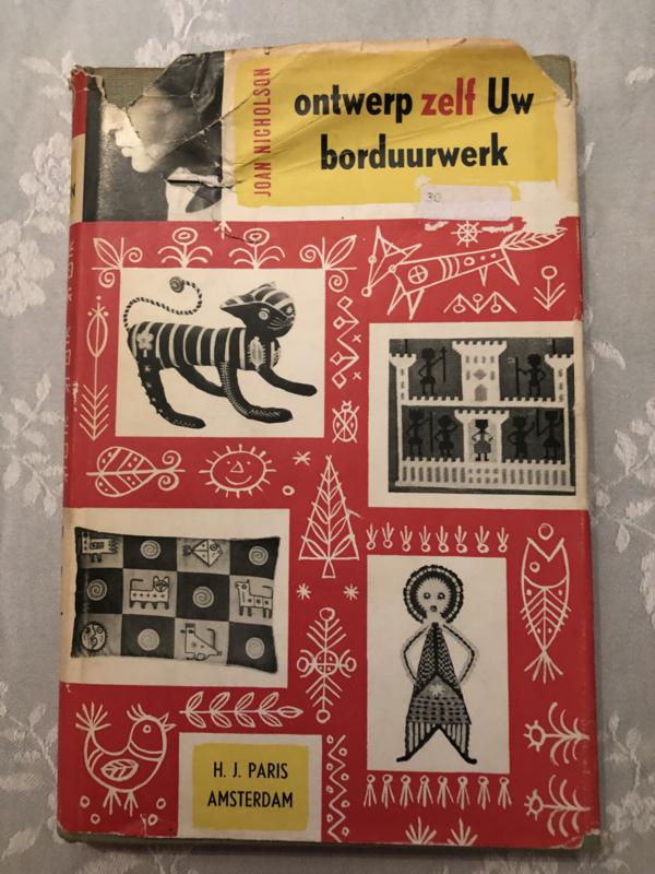 Boeken |  Borduren | Vintage | 1956 | Ontwerp zelf uw borduurwerk - Joan Nicolson | H.J. Paris Amsterdam