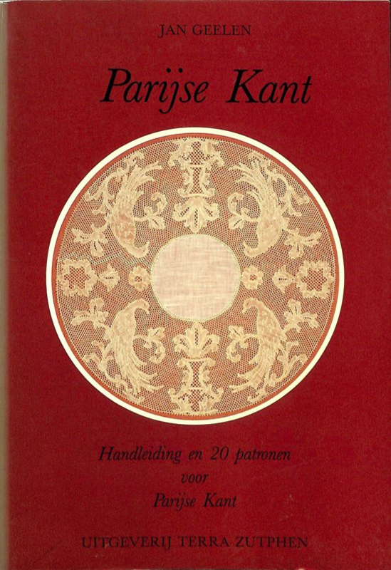 Parijse kant: Handleiding en 20 patronen voor Parijse kant - Jan Geelen