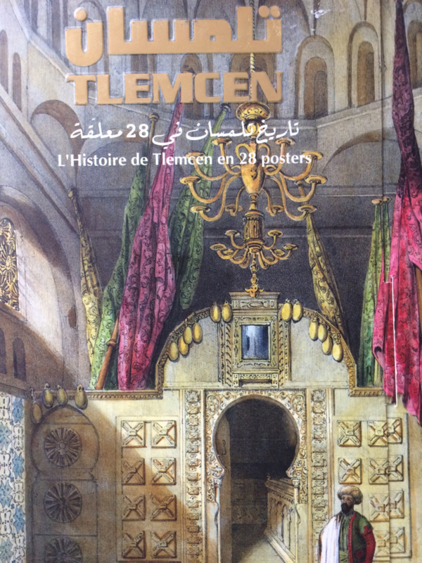 Boeken | Algerije | Prenten | Tlemcen L'histoire de Tlemcen en 28 posters PRACHTIG