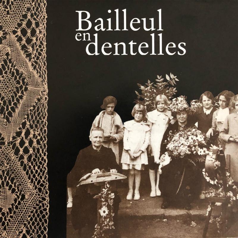 Ballieul en Dentelles: La Sociëteite de la Dentelle a Bailleul