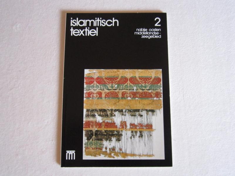 Boeken | Handwerken | Nabije Oosten | Islamitisch textiel 2: Nabije Oosten Middellandse zeegebied