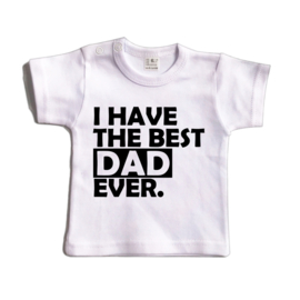 I have the best dad ever | Shirt
