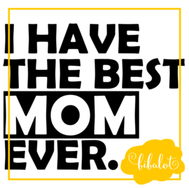 I have the best mom ever | Strijkapplicatie