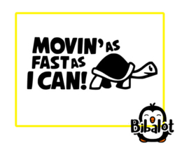 Movin as fast as i can| Auto Stickers