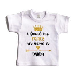 I found my prince his name is daddy | Shirt