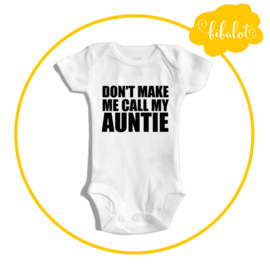 Don't make me call my auntie | Romper