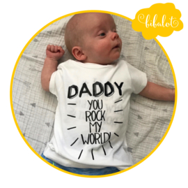 Daddy  you rock my world | Shirt