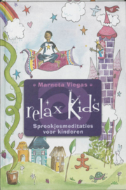 Relax Kids (sprookjesmeditaties) - Marneta Viegas - 5+