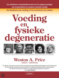 Voeding & fysieke degeneratie - Weston A. Price