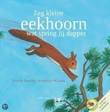 Zeg kleine eekhoorn wat spring jij dapper