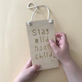 Hanger 'Stay wild moonchild'