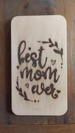 """Houten bordje """"best mom ever"""""""