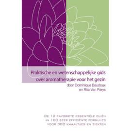Praktische en Wetenschappelijke Gids over Aromatherapie voor het Gezin - Baudoux / Van Parys