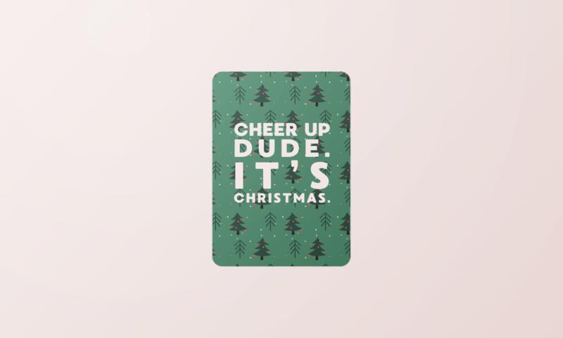 Kerstkaart | Cheer up dude