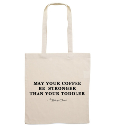 May your coffee be stronger canvas tas