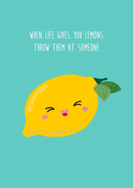 POSTKAART WHEN LIFE GIVES YOU LEMONS