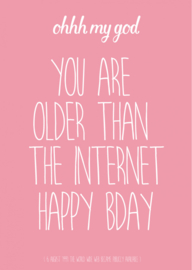POSTKAART YOU ARE OLDER THAN THE INTERNET roze