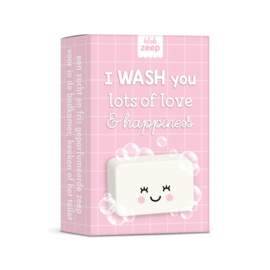WASH you lots of love & happiness (roze)
