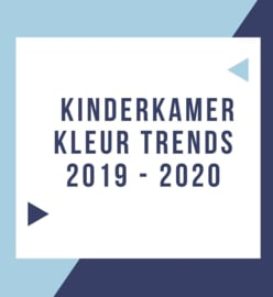 Babykamer en kinderkamer kleur trends 2019 - 2020