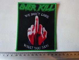 OVERKILL - WE DON'T CARE WHAT YOU SAY ( WOVEN )
