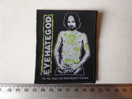 EYEHATEGOD - THE ONLY THING THAT MAKES REALITY IS DEATH ( BLACK BORDER ) WOVEN