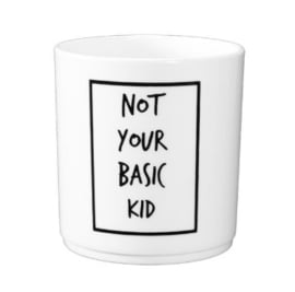 Drinkbeker Not Your Basic Kid