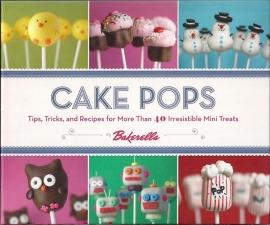 Cake Pops - 40 Irresistible Mini Treats - Bakerella