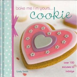 Bake me i'm yours.... Cookie door Lindy Smith