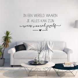 Muursticker 'In een wereld waarin je alles kan zijn'