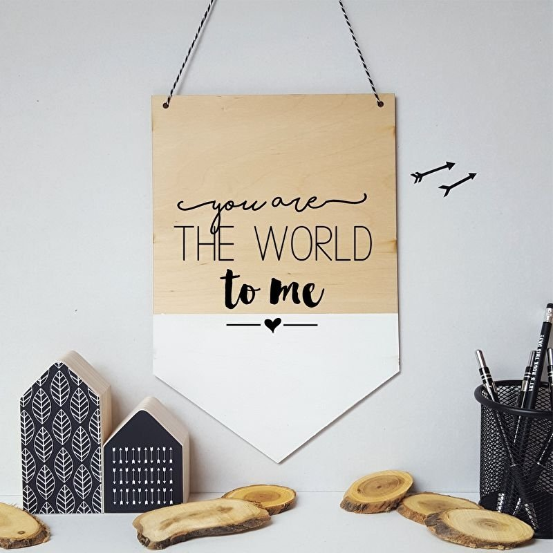 Houten banner / tekstbord 'You are the world to me'