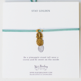 "Stay Golden - "" Be a pineapple stand tall wear a crown and be sweet on the inside"""