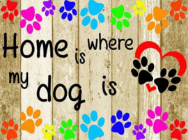 Diamond painting home is where my dog is (60x45cm)(full)