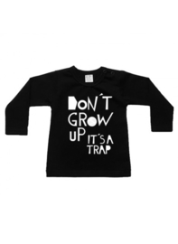 Shirt Don't grow up