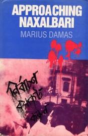 Approaching Naxalbari - schrijver: M. Damas.