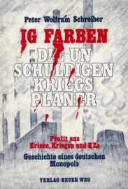 IG Farben Die unschuldigen Kriegsplaner -schrijver: Peter W. Schrieber.
