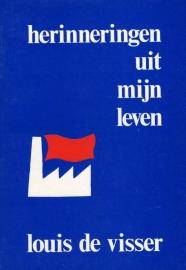 Herinneringen uit mijn leven - schrijver: Louis de Visser.