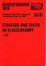 Strategie und Taktik im Klassenkampf. (I. Teil) - schrijver: MLPD Rev. Weg.