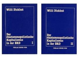 Der staatsmonopolistische Kapitalismus in der BRD (Band I und II) - schrijver: W. Dickhut.