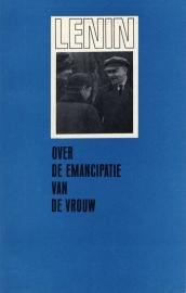 Over de emancipatie van de vrouw - schrijver: W. I. Lenin.