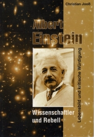 Albert Einstein, Wissenschaftler und Rebell - schrijver: C. Jooß.