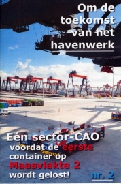 Om de toekomst van het havenwerk (nr. 2). Eén sector-CAO voordat de eerste container op Maasvlakte 2 wordt gelost! - schrijver: Rode Morgen.
